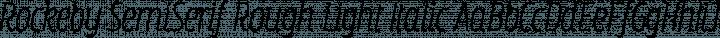Rockeby SemiSerif Rough Light Italic free font